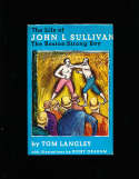 The Life of John L. Sullivan  book by tom Langley dust cover
